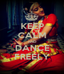 KEEP CALM AND DANCE FREELY - Personalised Poster A1 size
