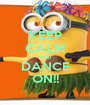 KEEP CALM AND DANCE ON!! - Personalised Poster A1 size