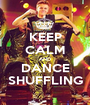 KEEP CALM AND DANCE SHUFFLING - Personalised Poster A1 size