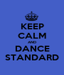 KEEP CALM AND DANCE STANDARD - Personalised Poster A1 size