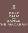KEEP CALM AND DANCE  THE MACABRAY - Personalised Poster A1 size