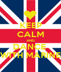 KEEP CALM AND DANCE  WITH MARINE - Personalised Poster A1 size