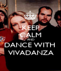 KEEP CALM AND DANCE WITH  VIVADANZA - Personalised Poster A1 size