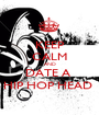 KEEP CALM AND DATE A  HIP HOP HEAD  - Personalised Poster A1 size