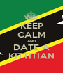 KEEP CALM AND DATE A KITTITIAN - Personalised Poster A1 size