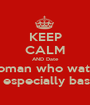 KEEP CALM AND Date A woman who watches Sports especially basketball - Personalised Poster A1 size