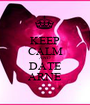 KEEP CALM AND DATE ARNE - Personalised Poster A1 size