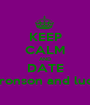 KEEP CALM AND DATE Bronson and luca - Personalised Poster A1 size