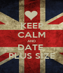 KEEP CALM AND DATE  PLUS SIZE - Personalised Poster A1 size