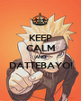 KEEP CALM AND DATTEBAYO!  - Personalised Poster A1 size