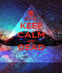 KEEP CALM AND DEAD  - Personalised Poster A1 size