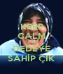 KEEP CALM AND DEDEYE SAHİP ÇIK - Personalised Poster A1 size