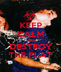 KEEP CALM AND DESTROY THE FLAT - Personalised Poster A1 size