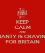 KEEP CALM AND DIANTY IS CRAVING FOR BRITAIN - Personalised Poster A1 size