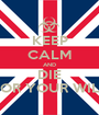 KEEP CALM AND DIE FOR YOUR WILL - Personalised Poster A1 size