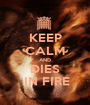 KEEP CALM AND   DIES    IN FIRE - Personalised Poster A1 size