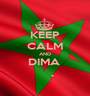 KEEP CALM AND DIMA             .       - Personalised Poster A1 size