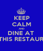 KEEP CALM AND DINE AT  STATHIS RESTAURANT - Personalised Poster A1 size