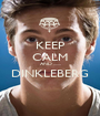 KEEP CALM AND ....... DINKLEBERG  - Personalised Poster A1 size