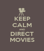KEEP CALM AND DIRECT MOVIES - Personalised Poster A1 size