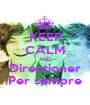 KEEP CALM AND Directioner Per sempre - Personalised Poster A1 size
