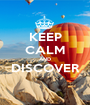 KEEP CALM AND DISCOVER  - Personalised Poster A1 size