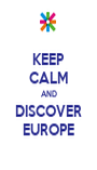 KEEP CALM AND DISCOVER EUROPE - Personalised Poster A1 size