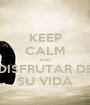 KEEP CALM AND DISFRUTAR DE SU VIDA - Personalised Poster A1 size