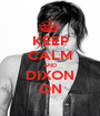 KEEP CALM AND DIXON ON - Personalised Poster A1 size