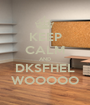 KEEP CALM AND DKSFHEL WOOOOO - Personalised Poster A1 size