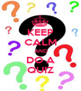 KEEP CALM AND DO A QUIZ - Personalised Poster A1 size