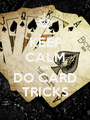 KEEP CALM AND DO CARD TRICKS - Personalised Poster A1 size