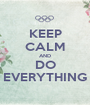 KEEP CALM AND DO EVERYTHING - Personalised Poster A1 size