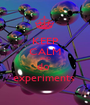KEEP CALM AND do  experiments  - Personalised Poster A1 size