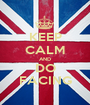 KEEP CALM AND DO FACING - Personalised Poster A1 size
