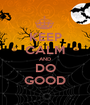 KEEP CALM AND DO GOOD - Personalised Poster A1 size
