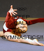 KEEP CALM AND Do GYMNASTICS!! - Personalised Poster A1 size