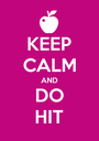KEEP CALM AND DO HIT - Personalised Poster A1 size