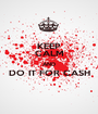 KEEP CALM AND DO IT FOR CASH  - Personalised Poster A1 size