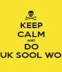 KEEP CALM AND DO KUK SOOL WON - Personalised Poster A1 size