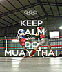 KEEP CALM AND DO MUAY THAI - Personalised Poster A1 size