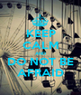KEEP CALM AND DO NOT BE AFRAID - Personalised Poster A1 size