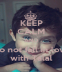 KEEP CALM AND Do not fall in love with Talal - Personalised Poster A1 size