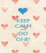KEEP CALM AND DO ONE! - Personalised Poster A1 size