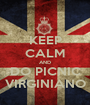 KEEP CALM AND DO PICNIC VIRGINIANO - Personalised Poster A1 size