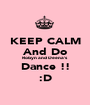 KEEP CALM And Do Robyn and Deena's Dance !! :D - Personalised Poster A1 size
