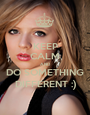 KEEP CALM AND DO SOMETHING DIFFERENT :) - Personalised Poster A1 size