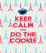 KEEP CALM AND DO THE COOKIE - Personalised Poster A1 size