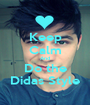 Keep Calm And Do the Didas Style - Personalised Poster A1 size