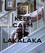 KEEP CALM AND DO THE LAKALAKA - Personalised Poster A1 size